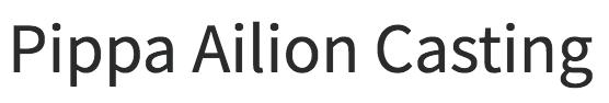 Pippa Ailion Casting